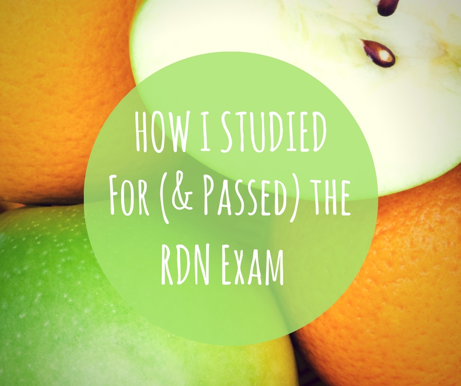 How I Studied for (and passed) the RDN Exam
