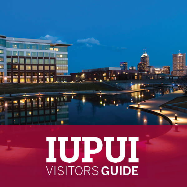 Indiana University - Purdue University Indianapolis Visitors Guide