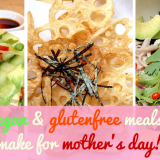 3 easy vegan and glutenfree meals you can make for mothers day