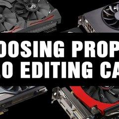 Choosing Proper Video Editing Cards