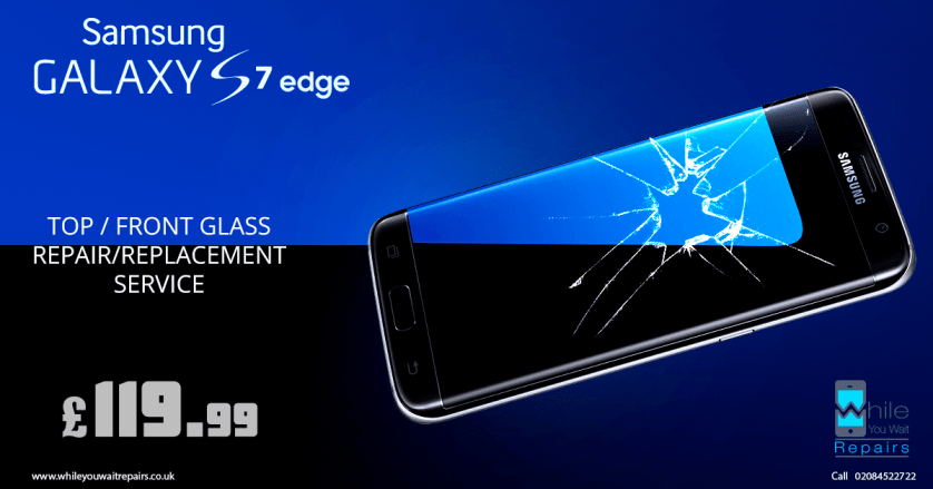 Samsung Galaxy S7 Edge Top Glass Repair: Get it repaired easily