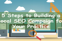 5 Steps to Building a Local SEO Campaign for Your Practice