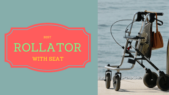 Best rollator with seat