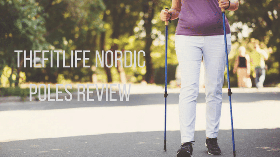 TheFitLife Nordic Walking Poles Review
