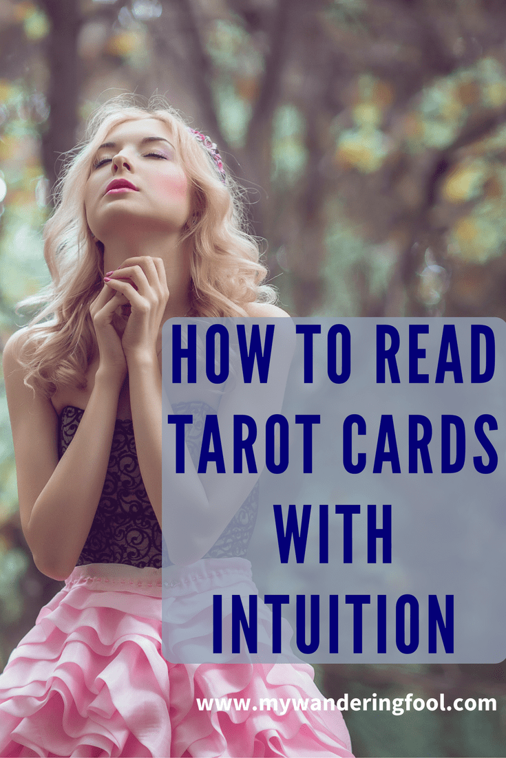 How to Read Tarot Cards With Intuition