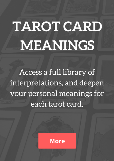 Access a full library of interpretations, and deepen your personal meanings for each tarot card.