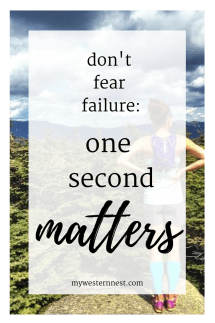 Don't Fear Failure: One Second Matters. If it's for us, we try again. Moments make a life, failure is part of it, so we start building.