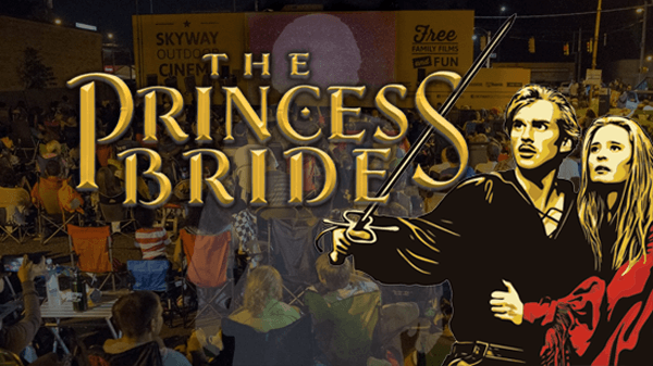 The Princess Bride at Skyway Outdoor Cinema (Week 2)