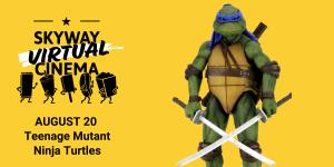 "Stream ""Teenage Mutant Ninja Turtles"" with Skyway Virtual Cinema @ Online"