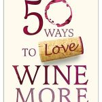 50 Ways to Love Wine More book cover