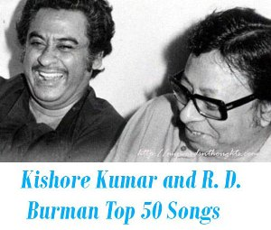 Kishore Kumar and R. D Burman Top 50 Songs