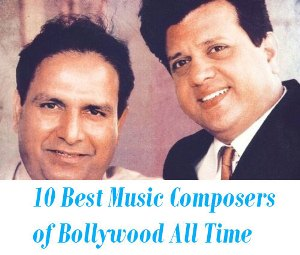 10 Best Music Composers of Bollywood All Time