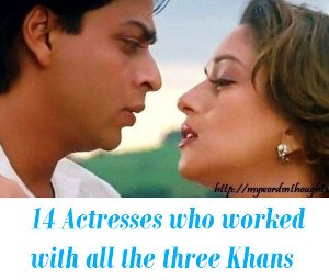 Actresses who have worked with all the three Khans of Bollywood