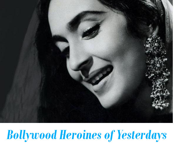 Bollywood Heroines of Yesterdays