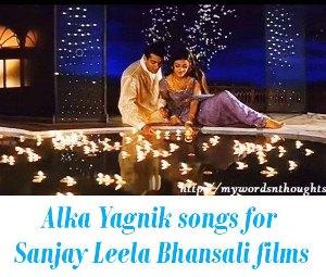 Alka Yagnik  Sanjay Leela Bhansali film songs