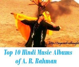 Top 10 Hindi Music Albums of A. R. Rahman