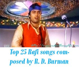 Top 25 Rafi songs composed by R. D. Burman