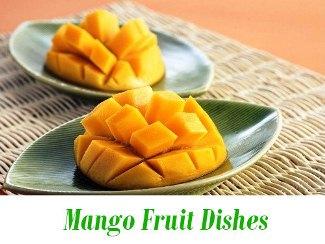 Mango Fruit Dishes