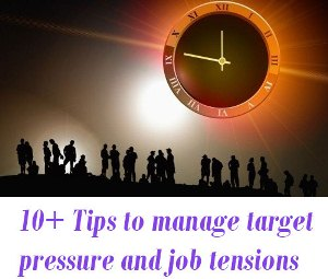 Tips to manage target pressure and job tensions