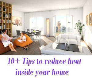 Tips to reduce heat inside your home