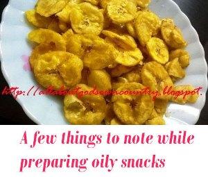 preparing oily snacks tips
