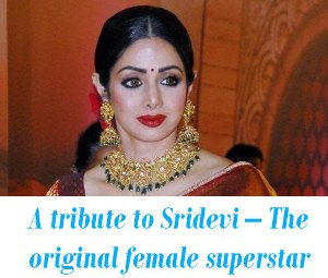 A tribute to Sridevi