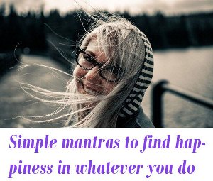 Simple mantras to find happiness