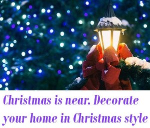 Decorate your home in Christmas style