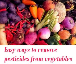 Easy ways to remove pesticides from vegetables