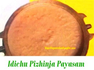 Idichu Pizhinja Payasam