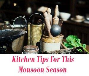 monsoon kitchen tips