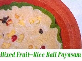 Mixed Fruits – Rice Balls Payasam