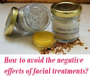 avoid the negative effects of facial treatments