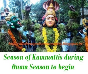 Season of Kummattis during Onam Season to begin