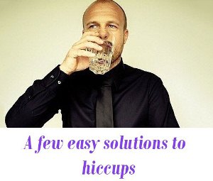 Solution to hiccups