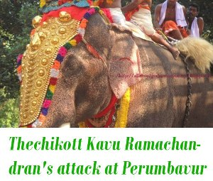 Thechikott Kavu Ramachandran attacks