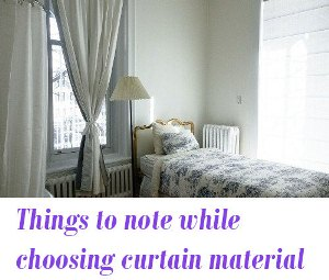 while choosing curtain material