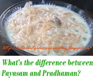 difference between Payasam and Pradhaman