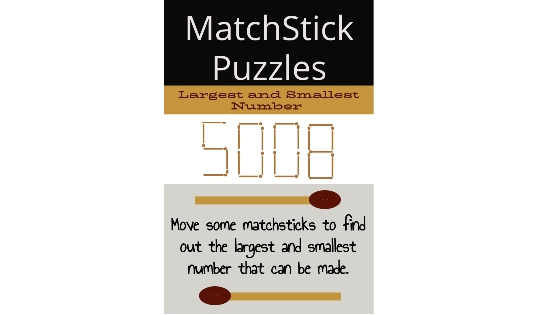 Matchstick Puzzle largest and Smallest Number