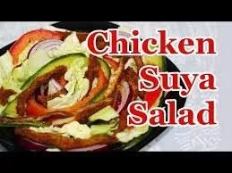 A RECIPE FOR CHICKEN SUYA SALAD 1
