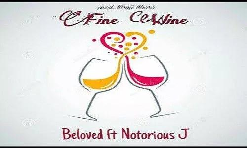 DOWNLOAD 'FINE WINE' - BELOVED FT NOTORIOUS J 1
