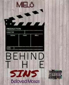 MUSIC: BEHIND THE SINS - BY BELOVED MOSES 1