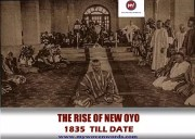 THE RISE OF NEW OYO - 1835  TILL DATE