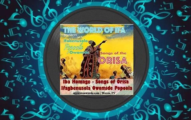 Iba Homage [Songs of Orisa] - Ifagbenusola Owomide Popoola