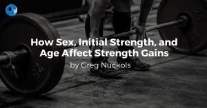 How Sex, Initial Strength, and Age Affect Strength Gains