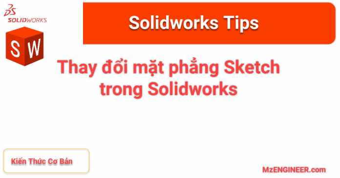 thay doi mat phang sketch trong solidworks