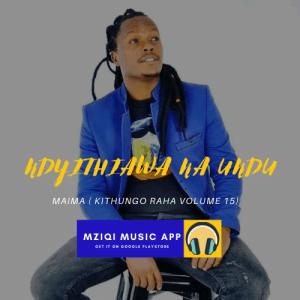 MAIMA -NDYITHIAWA NA UNDU official audio vol15 (kithungo raha)