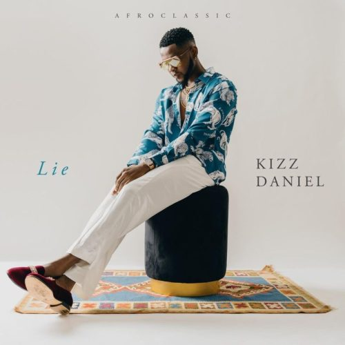 Download Music: Lie (Audio Mp3) by Kizz Daniel - Free Afroclassic