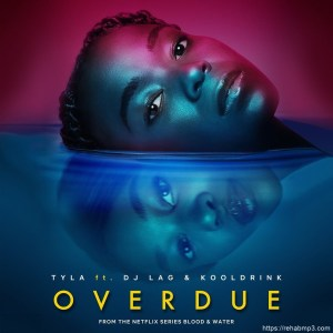 Download Audio | Overdue Mp3 | by Tyla feat DJ Lag. Kooldrink