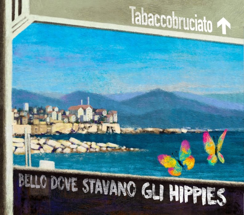 tabaccobruciato bello dove stavano gli hippies